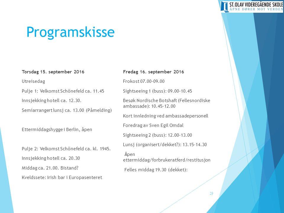 Programskisse Torsdag 15. september 2016 Utreisedag Pulje 1: Velkomst Schönefeld ca. 11.45 Innsjekking hotell ca. 12.30. Semiarrangert lunsj ca. 13.00