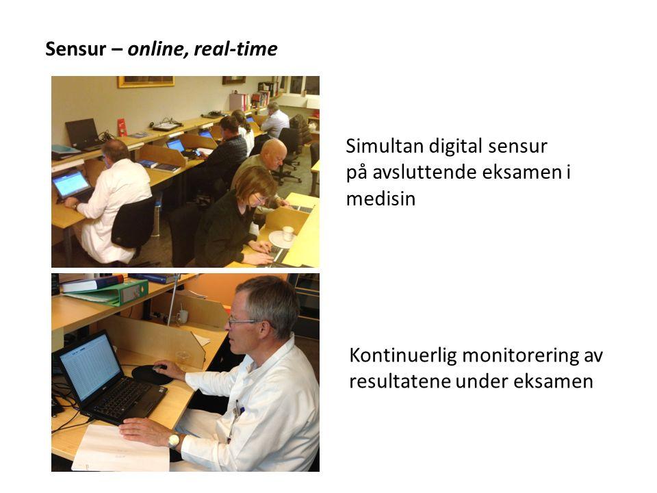 Sensur – online, real-time Simultan digital sensur på avsluttende eksamen i medisin Kontinuerlig monitorering av resultatene under eksamen