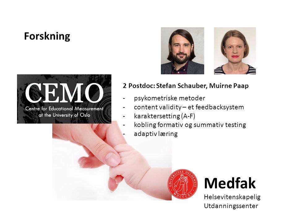Forskning Medfak Helsevitenskapelig Utdanningssenter 2 Postdoc: Stefan Schauber, Muirne Paap -psykometriske metoder -content validity – et feedbacksystem -karaktersetting (A-F) -kobling formativ og summativ testing -adaptiv læring