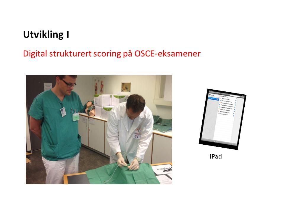 Digital strukturert scoring på OSCE-eksamener iPad Utvikling I