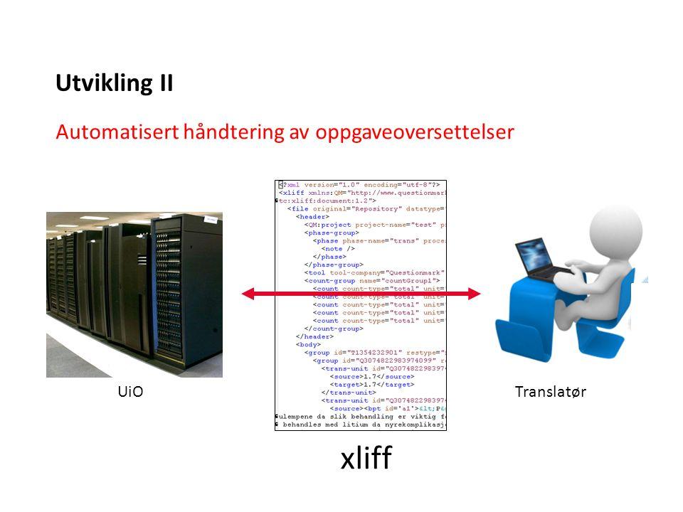 Automatisert håndtering av oppgaveoversettelser xliff UiOTranslatør Utvikling II