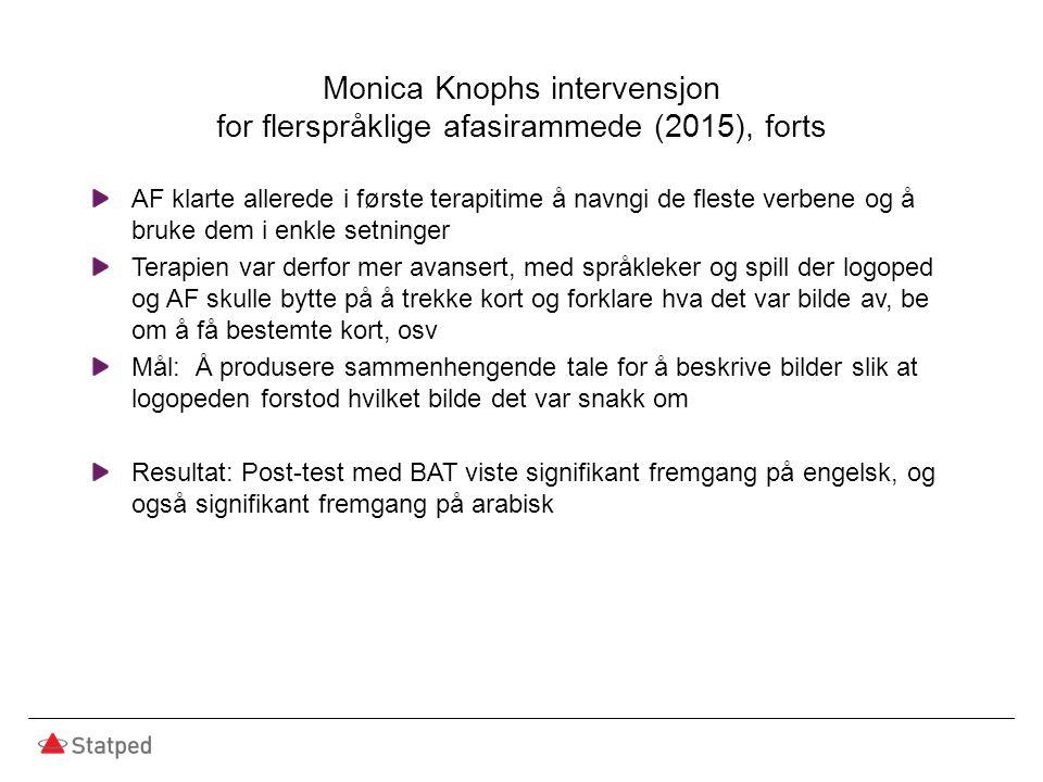 Monica Knophs intervensjon for flerspråklige afasirammede (2015), forts AF klarte allerede i første terapitime å navngi de fleste verbene og å bruke d