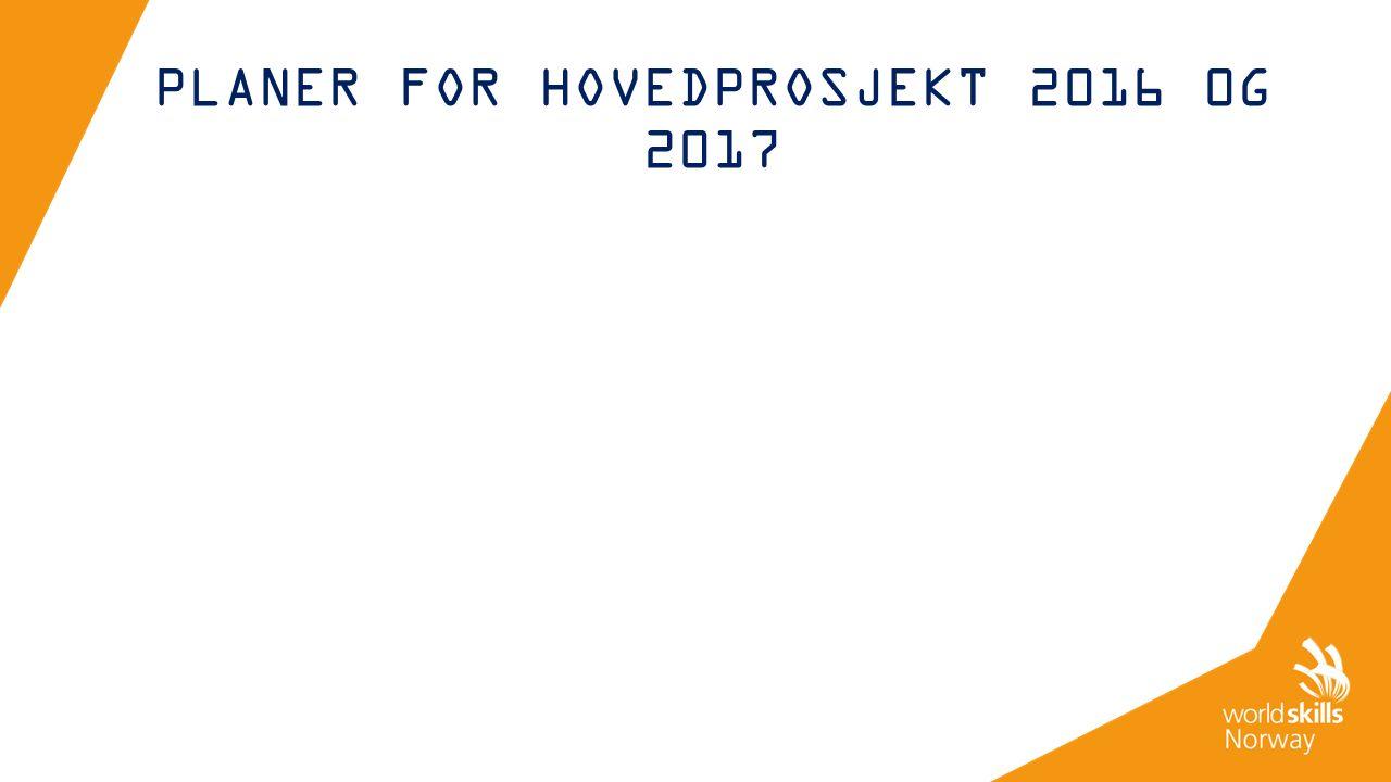 PLANER FOR HOVEDPROSJEKT 2016 0G 2017