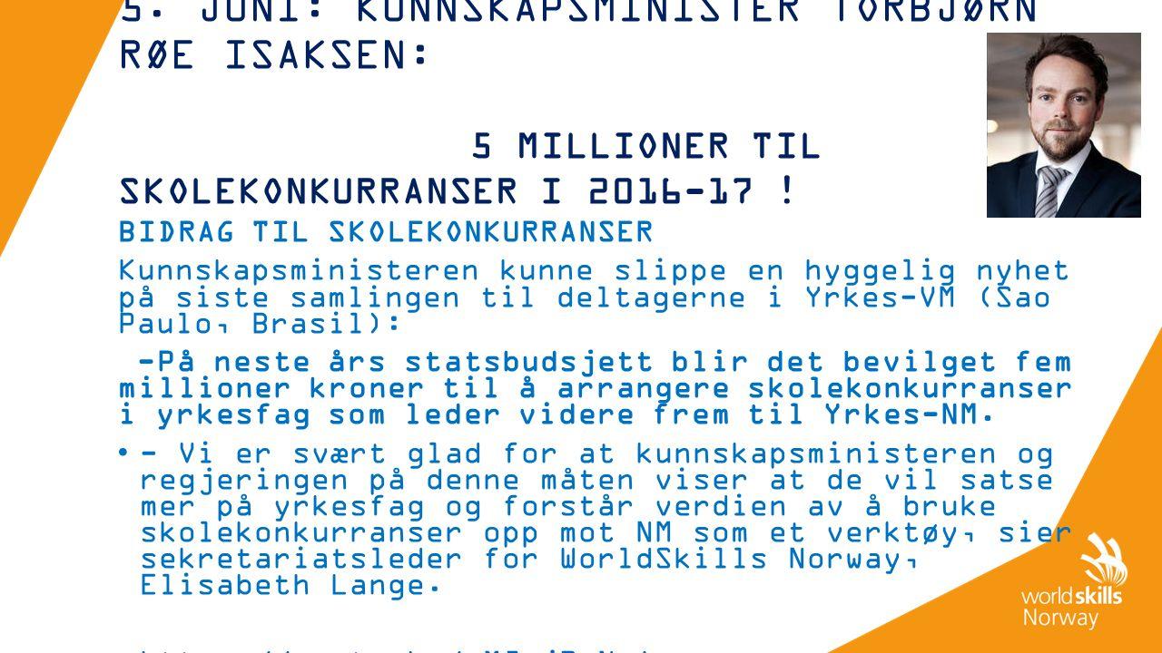 5. JUNI: KUNNSKAPSMINISTER TORBJØRN RØE ISAKSEN: 5 MILLIONER TIL SKOLEKONKURRANSER I 2016-17 .
