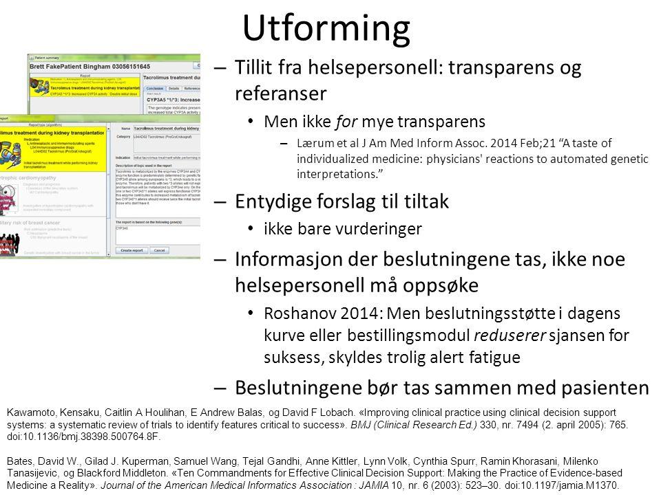 Utforming – Tillit fra helsepersonell: transparens og referanser Men ikke for mye transparens – Lærum et al J Am Med Inform Assoc.
