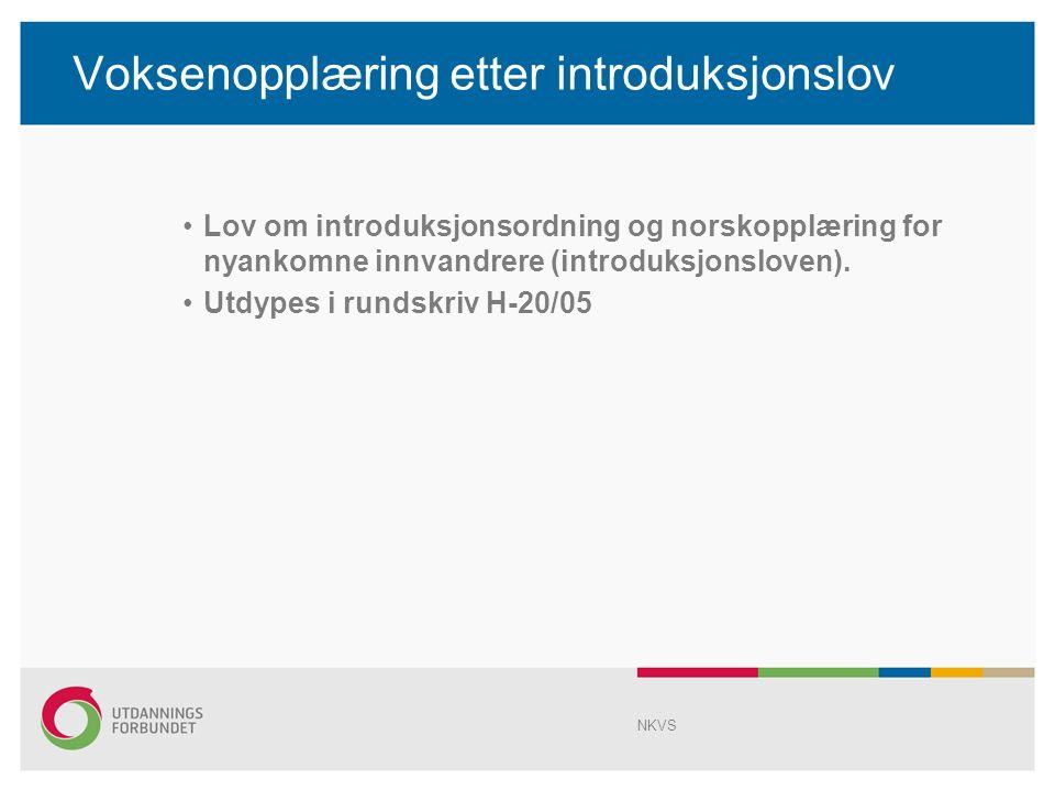 Voksenopplæring etter introduksjonslov Lov om introduksjonsordning og norskopplæring for nyankomne innvandrere (introduksjonsloven).