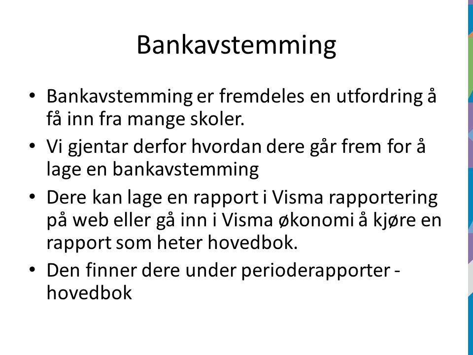 Bankavstemming Bankavstemming er fremdeles en utfordring å få inn fra mange skoler. Vi gjentar derfor hvordan dere går frem for å lage en bankavstemmi