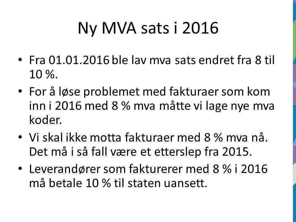 Ny MVA sats i 2016 Fra 01.01.2016 ble lav mva sats endret fra 8 til 10 %. For å løse problemet med fakturaer som kom inn i 2016 med 8 % mva måtte vi l