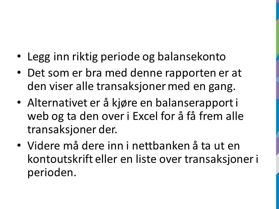 Legg inn riktig periode og balansekonto Det som er bra med denne rapporten er at den viser alle transaksjoner med en gang.