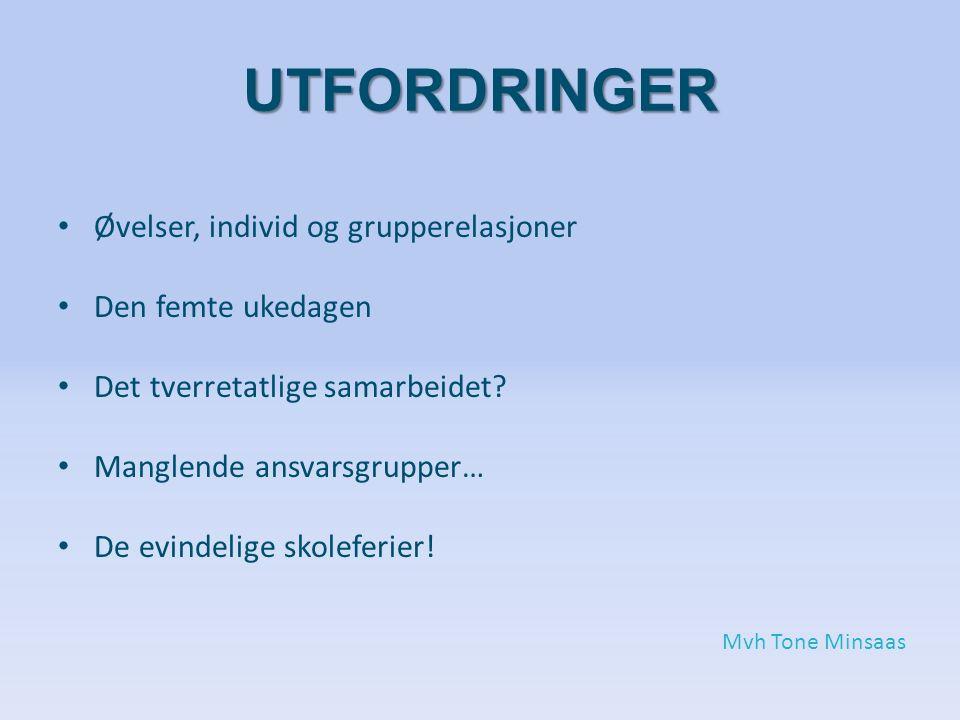 UTFORDRINGER Øvelser, individ og grupperelasjoner Den femte ukedagen Det tverretatlige samarbeidet.