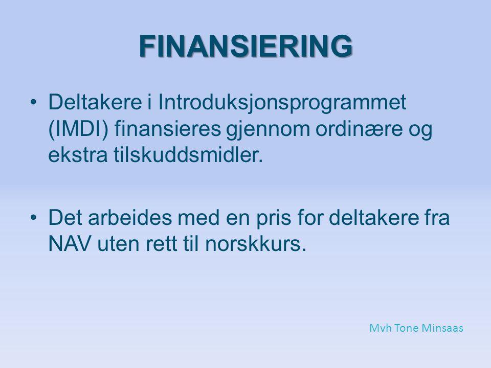 FINANSIERING Deltakere i Introduksjonsprogrammet (IMDI) finansieres gjennom ordinære og ekstra tilskuddsmidler.