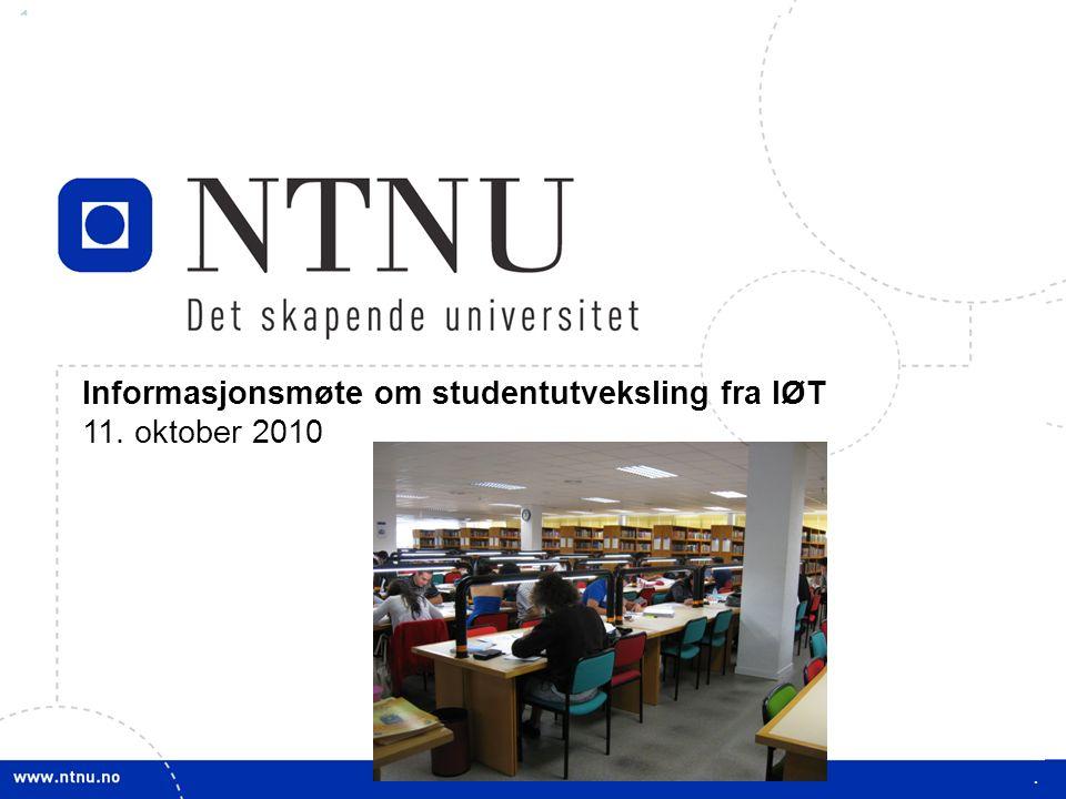 1 Informasjonsmøte om studentutveksling fra IØT 11. oktober 2010.