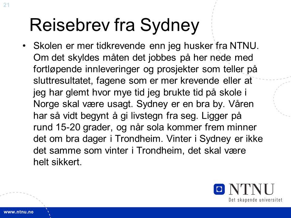 21 Reisebrev fra Sydney Skolen er mer tidkrevende enn jeg husker fra NTNU.