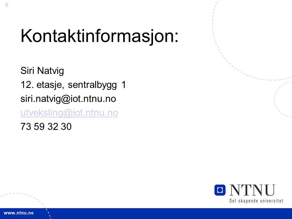 6 Kontaktinformasjon: Siri Natvig 12.