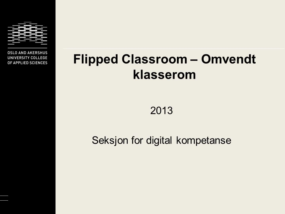 Omvendt undervisning — Flipped Classroom/inverted classroom - Omvendt undervisning* — Learn before lesson.