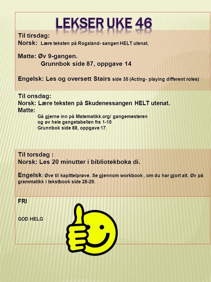 Til tirsdag: Norsk: Lære teksten på Rogaland- sangen HELT utenat.