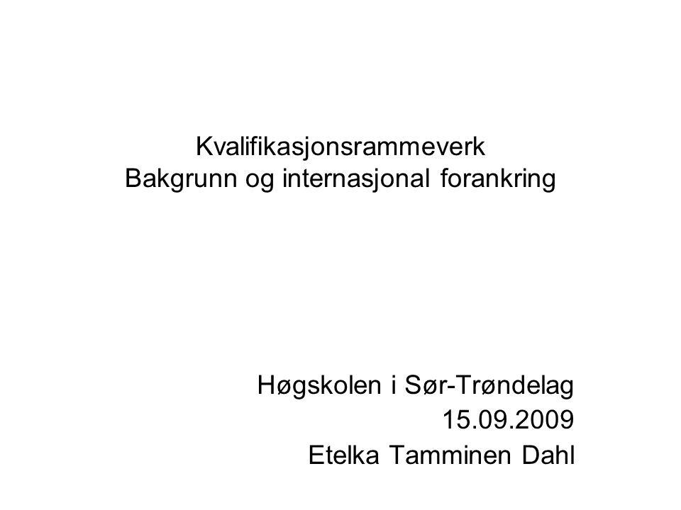 Tuning Educational Structures in Europe http://www.tuning.unideusto.org/tuningeu/ ØkonomiLantbrukLandssk.ark KjemiArkitekturSpråk GeologiKunstJuss PedagogikkInformasjonstekn.Medisin EuropastudierSivilingeniørutd.Musikk HistorieErnæringErgoterapi MatematikkGeodetikkRadiografi SykepleieGeografiSos.