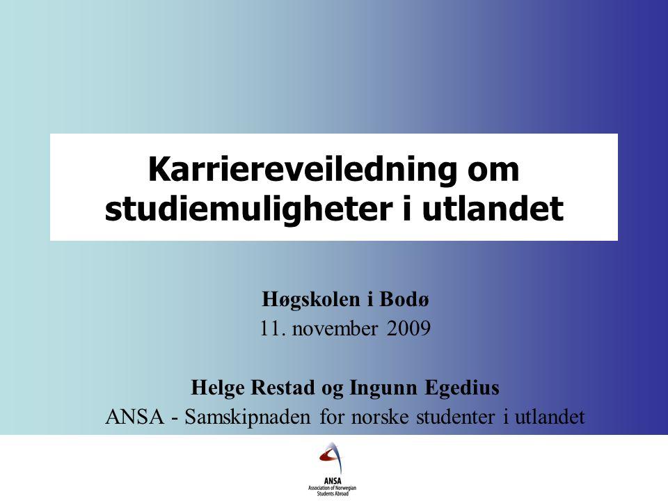 Karriereveiledning om studiemuligheter i utlandet Høgskolen i Bodø 11.