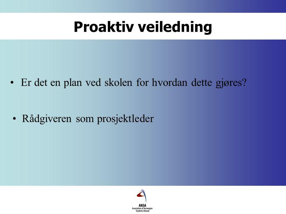 Proaktiv veiledning Er det en plan ved skolen for hvordan dette gjøres.