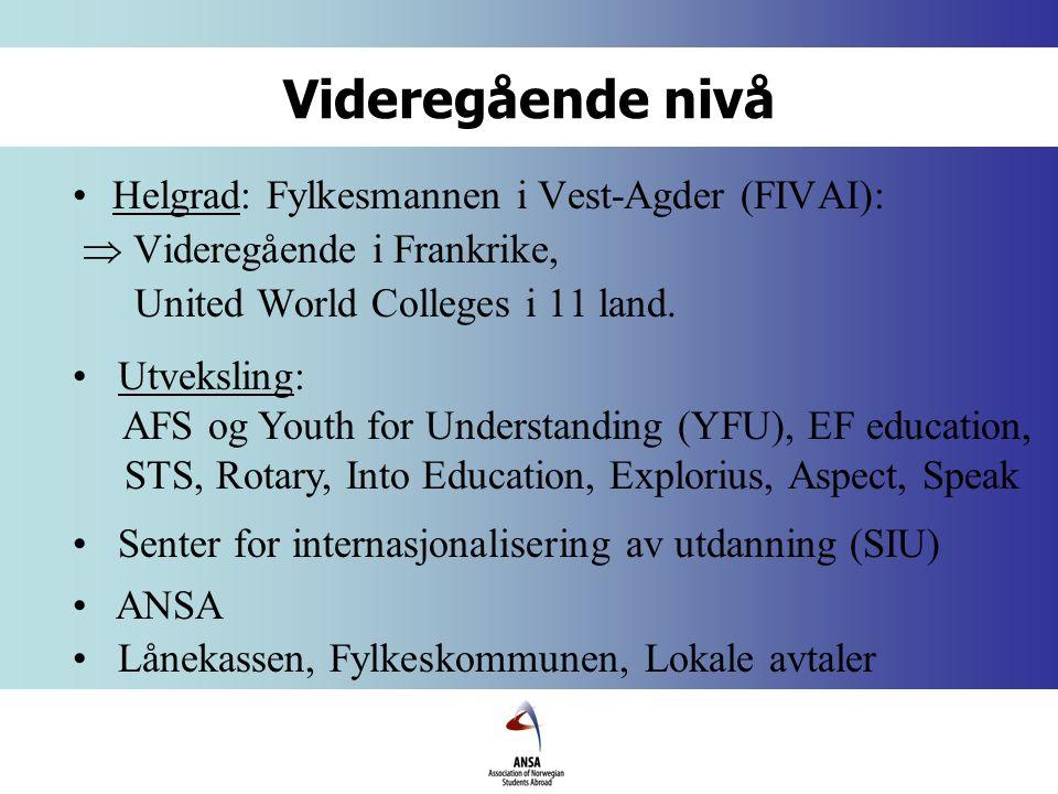 Videregående nivå Helgrad: Fylkesmannen i Vest-Agder (FIVAI):  Videregående i Frankrike, United World Colleges i 11 land.