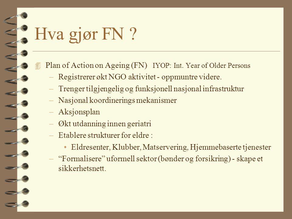 Hva gjør FN . 4 Plan of Action on Ageing (FN) IYOP: Int.