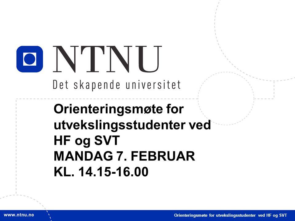 1 Orienteringsmøte for utvekslingsstudenter ved HF og SVT MANDAG 7.