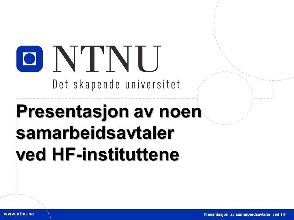 3 Presentasjon av noen samarbeidsavtaler ved HF-instituttene Presentasjon av samarbeidsavtaler ved HF