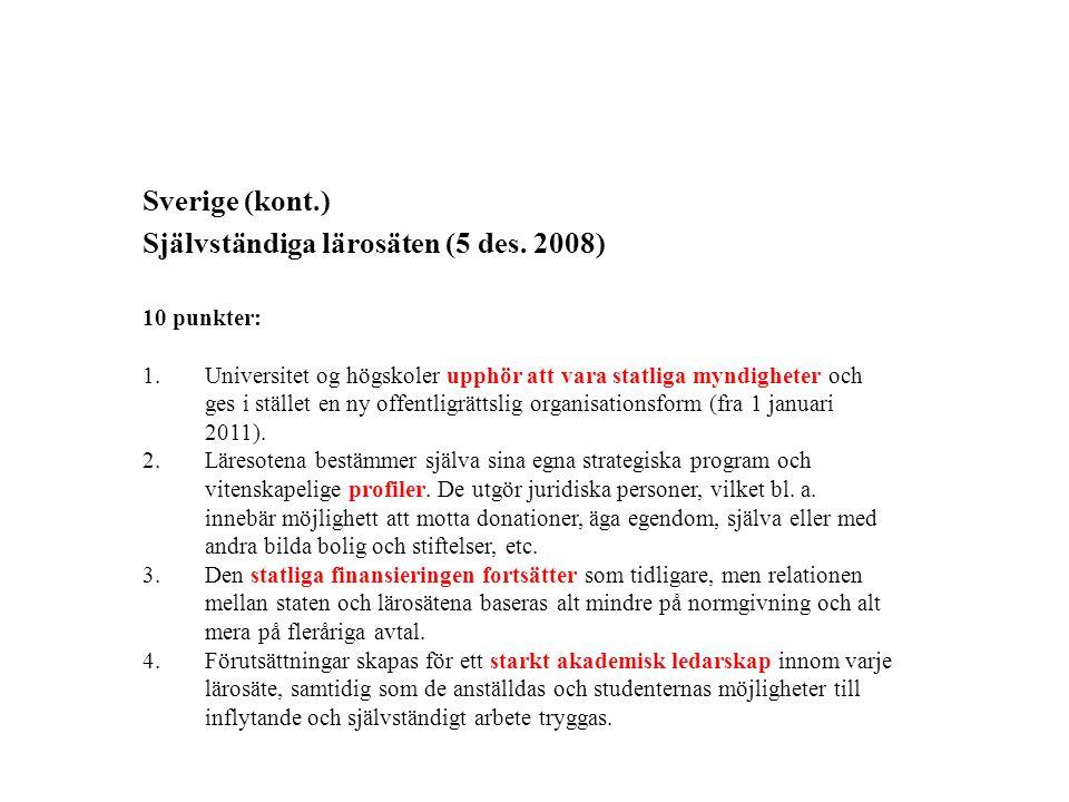 Sverige (kont.) Självständiga lärosäten (5 des.