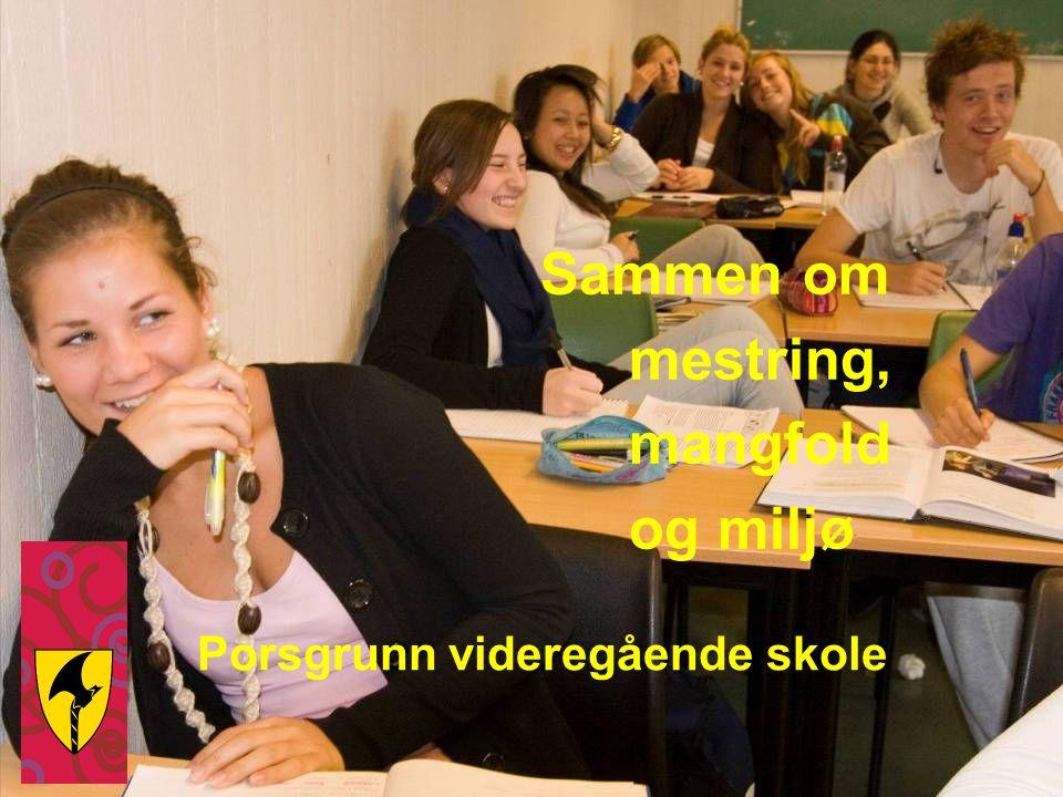 Sammen om mestring, mangfold og miljø Porsgrunn videregående skole