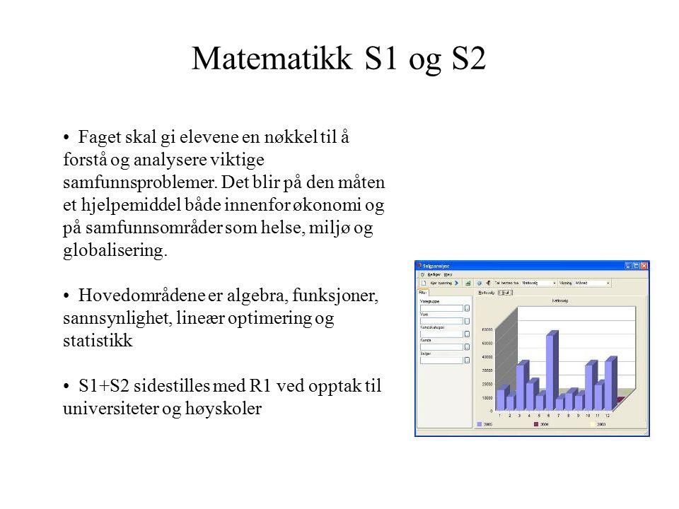 Matematikk S1 og S2 Faget skal gi elevene en nøkkel til å forstå og analysere viktige samfunnsproblemer. Det blir på den måten et hjelpemiddel både in