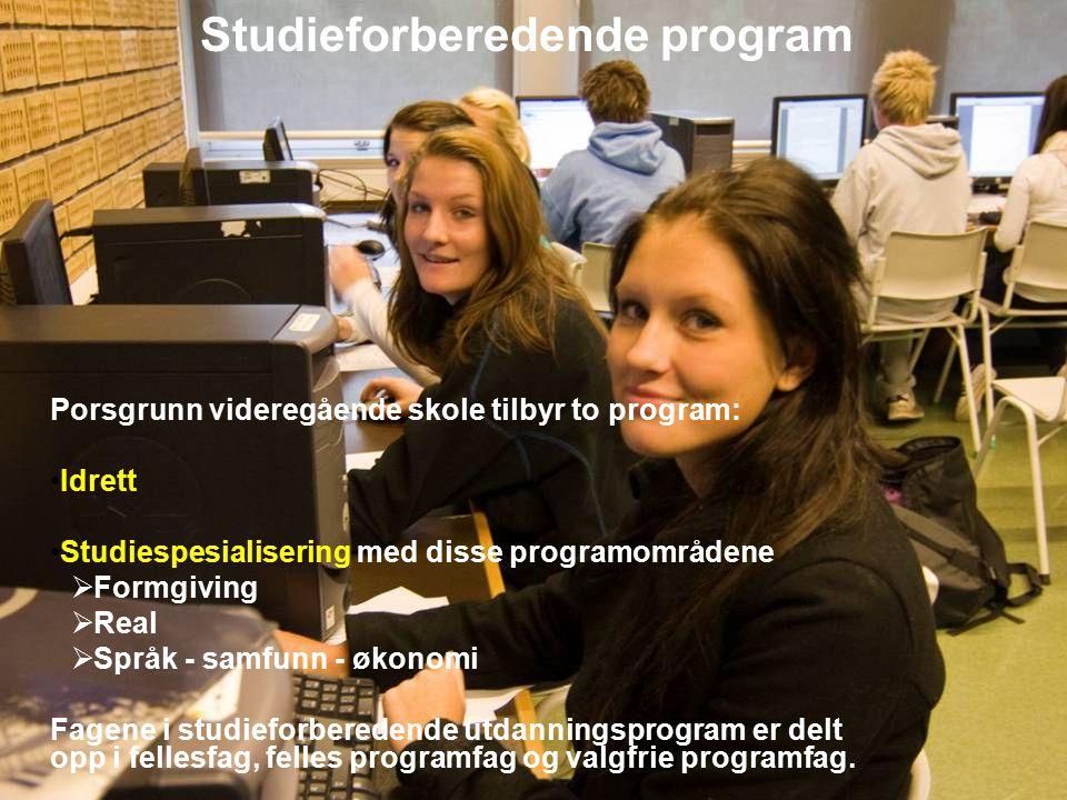 Porsgrunn videregående skole tilbyr to program: Idrett Studiespesialisering med disse programområdene  Formgiving  Real  Språk - samfunn - økonomi