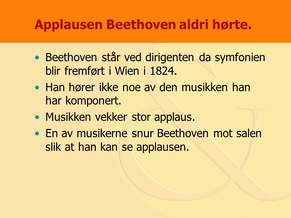 Applausen Beethoven aldri hørte. Beethoven står ved dirigenten da symfonien blir fremført i Wien i 1824. Han hører ikke noe av den musikken han har ko