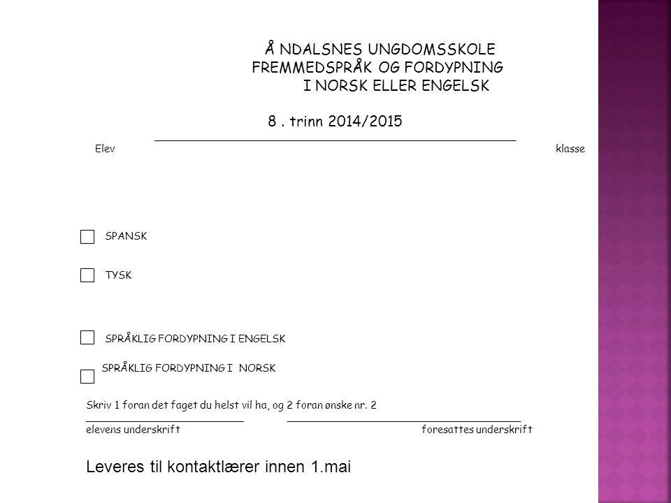 Å NDALSNES UNGDOMSSKOLE FREMMEDSPRÅK OG FORDYPNING I NORSK ELLER ENGELSK 8.