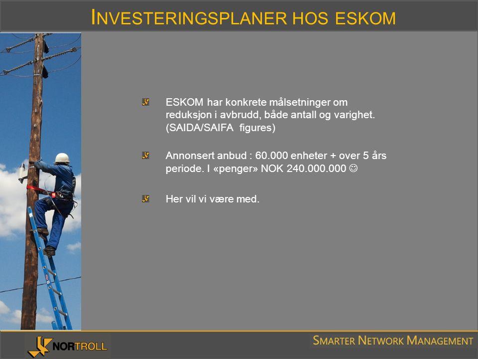 I NVESTERINGSPLANER HOS ESKOM ESKOM har konkrete målsetninger om reduksjon i avbrudd, både antall og varighet. (SAIDA/SAIFA figures) Annonsert anbud :