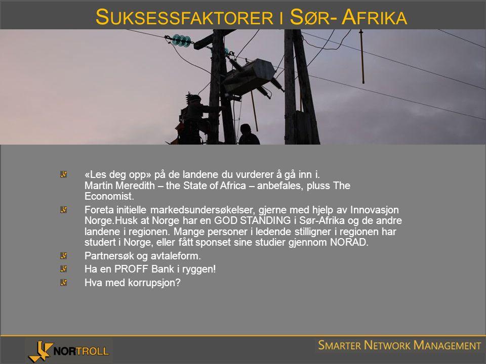S UKSESSFAKTORER I S ØR - A FRIKA «Les deg opp» på de landene du vurderer å gå inn i. Martin Meredith – the State of Africa – anbefales, pluss The Eco