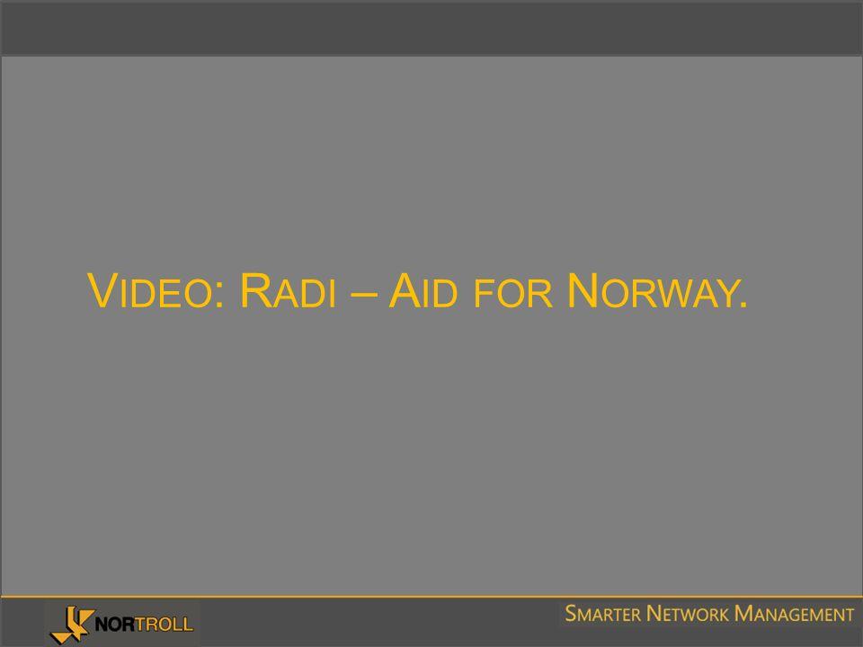 V IDEO : R ADI – A ID FOR N ORWAY.