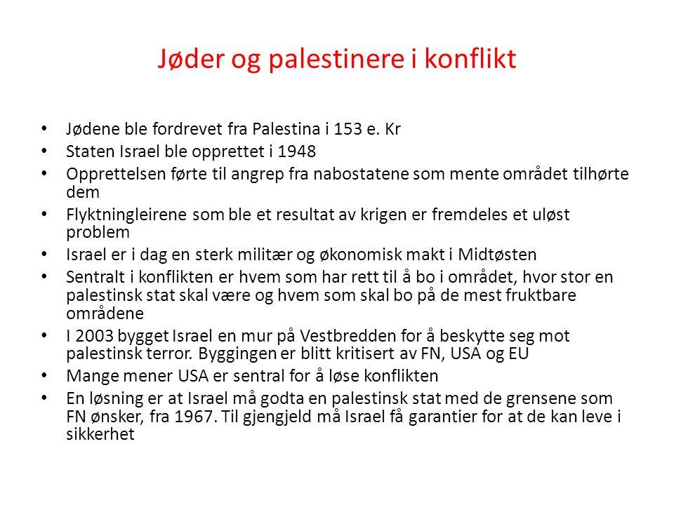 Jøder og palestinere i konflikt Jødene ble fordrevet fra Palestina i 153 e.
