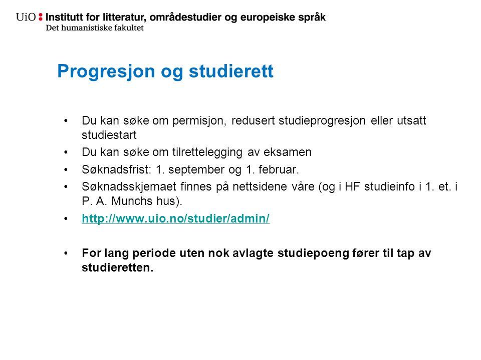 Progresjon og studierett Du kan søke om permisjon, redusert studieprogresjon eller utsatt studiestart Du kan søke om tilrettelegging av eksamen Søknadsfrist: 1.