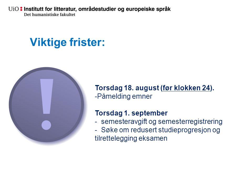 Viktige frister: Torsdag 18. august (før klokken 24).