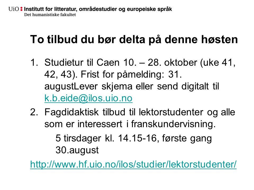 To tilbud du bør delta på denne høsten 1.Studietur til Caen 10.