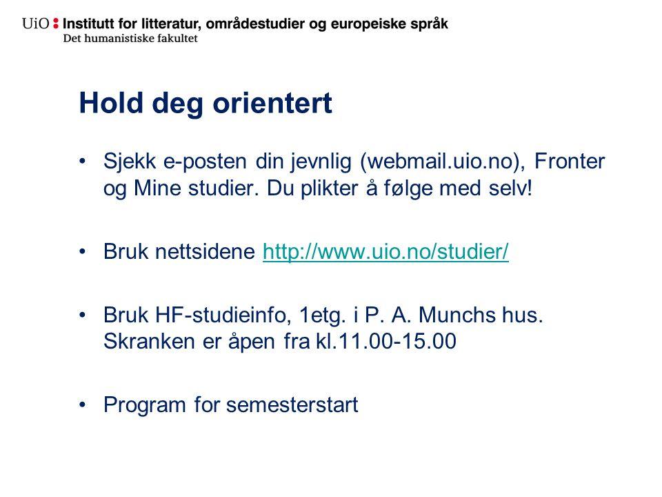 https://www.uio.no/studier/admin/ Her finner du raskt svar på de fleste praktiske spørsmål Før du tar kontakt med meg – sjekk «administrer dine studier»