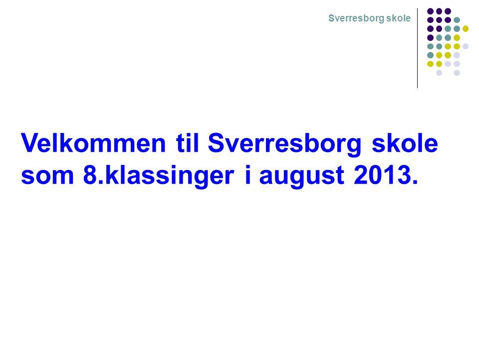 Sverresborg skole Velkommen til Sverresborg skole som 8.klassinger i august 2013.