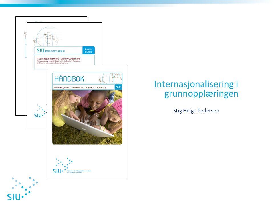 Internasjonalisering i grunnopplæringen Stig Helge Pedersen