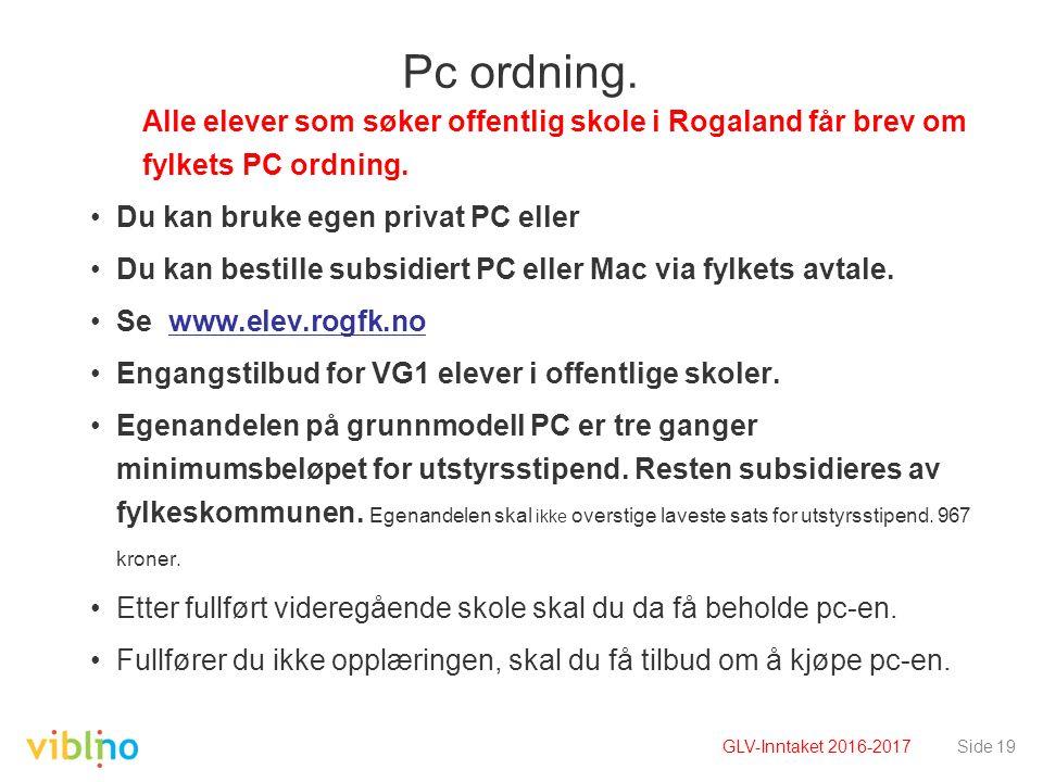 Pc ordning. Alle elever som søker offentlig skole i Rogaland får brev om fylkets PC ordning. Du kan bruke egen privat PC eller Du kan bestille subsidi