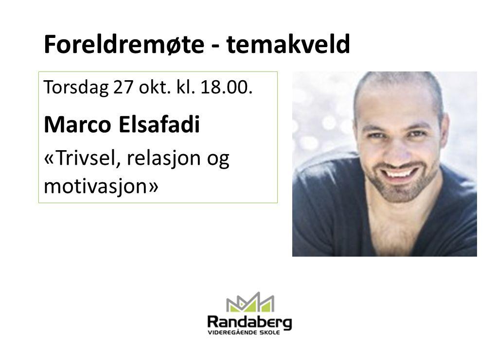 Foreldremøte - temakveld Torsdag 27 okt. kl. 18.00. Marco Elsafadi «Trivsel, relasjon og motivasjon»