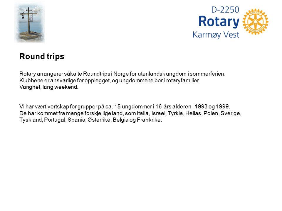 Round trips Rotary arrangerer såkalte Roundtrips i Norge for utenlandsk ungdom i sommerferien. Klubbene er ansvarlige for opplegget, og ungdommene bor