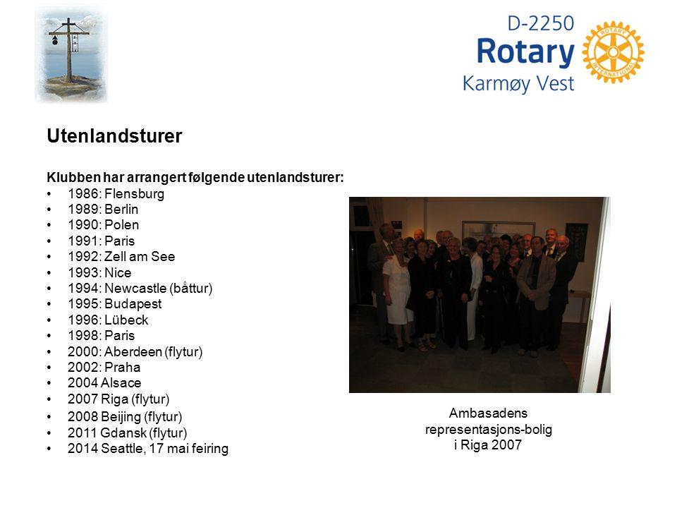 Ambasadens representasjons-bolig i Riga 2007 Utenlandsturer Klubben har arrangert følgende utenlandsturer: 1986: Flensburg 1989: Berlin 1990: Polen 19