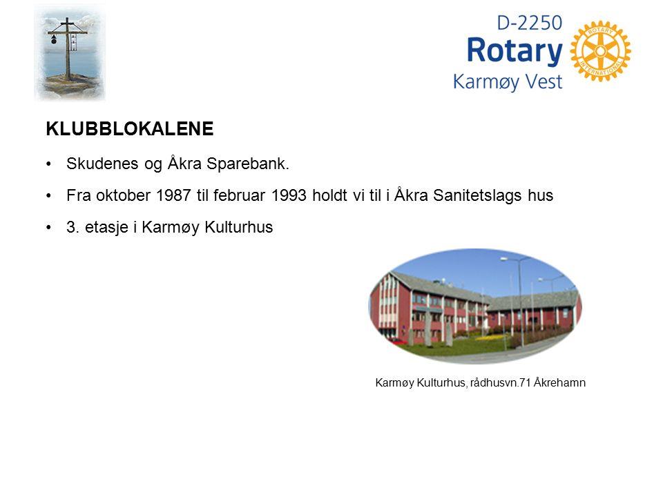 KLUBBLOKALENE Skudenes og Åkra Sparebank. Fra oktober 1987 til februar 1993 holdt vi til i Åkra Sanitetslags hus 3. etasje i Karmøy Kulturhus Karmøy K