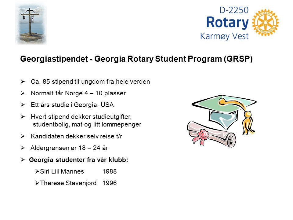 - Georgiastipendet - Georgia Rotary Student Program (GRSP)  Ca. 85 stipend til ungdom fra hele verden  Normalt får Norge 4 – 10 plasser  Ett års st