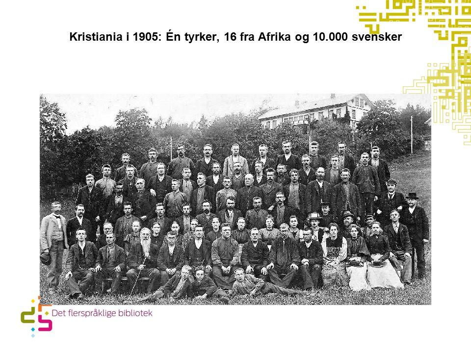 Kristiania i 1905: Én tyrker, 16 fra Afrika og 10.000 svensker